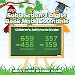 Subtraction 3 Digits Book Math Essentials - Children's Arithmetic Books af Bobo's Little Brainiac Books