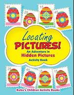 Locating Pictures! an Adventure in Hidden Pictures Activity Book af Bobo's Children Activity Books