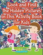 Look and Find the Hidden Pictures in This Activity Book for Kids af Bobo's Children Activity Books