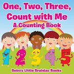 One, Two, Three, Count with Me a Counting Book