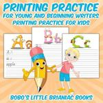 Printing Practice for Young and Beginning Writers Printing Practice for Kids