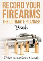 Record Your Firearms the Ultimate Planner Book