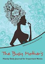 The Busy Mother's Handy Daily Journal for Important Notes