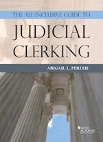 All-Inclusive Guide to Judicial Clerking (Career Guides)