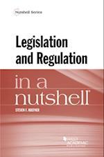 Legislation and Regulation in a Nutshell (Nutshell S)