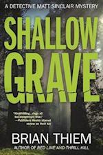 Shallow Grave (A Matt Sinclair Mystery)