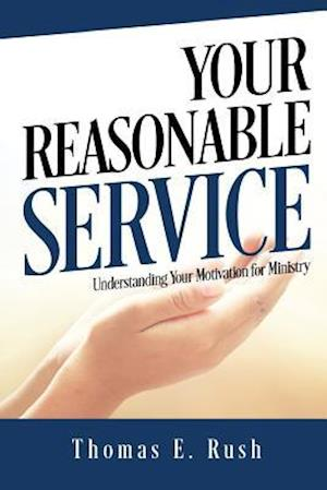 Bog, paperback Your Reasonable Service af Thomas E. Rush
