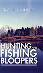 Hunting and Fishing Bloopers af Dan Barrus