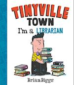 Tinyville Town: I'm a Librarian (Tinyville Town)