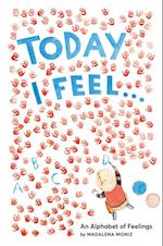 Today I Feel . . . af Madalena Moniz