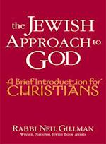 The Jewish Approach to God (Brief Introduction for Christians)