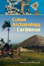 Cuban Archaeology in the Caribbean (Florida Museum of Natural History: Ripley P. Bullen)