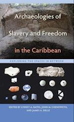 Archaeologies of Slavery and Freedom in the Caribbean (Florida Museum of Natural History: Ripley P. Bullen)