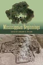 Mississippian Beginnings af Gregory D. Wilson