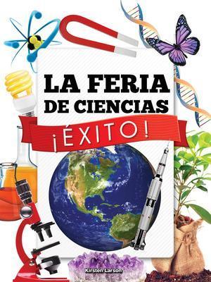 Bog, paperback La Feria de Ciencias Exito! (Science Fair Success) af Kirsten Larson