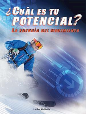 Cual Es Tu Potencial? La Energia del Movimiento (What's Your Potential)