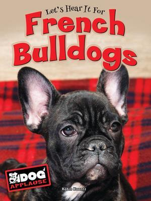 Bog, hardback Let's Hear it for French Bulldogs af Robin Koontz