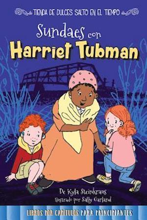 Sundaes con Harriet Tubman /Sundaes with Harriet Tubman