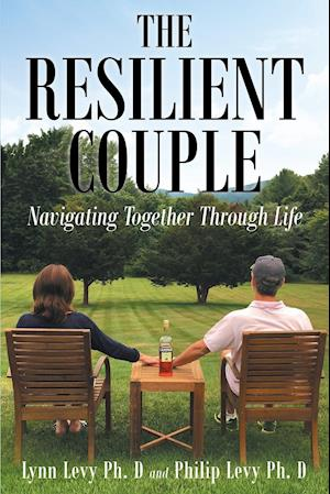 Bog, hæftet The Resilient Couple: Navigating Together Through Life af Philip Levy Ph. D, Lynn Levy Ph. D