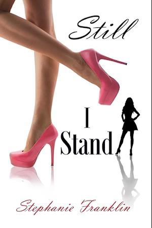Bog, hæftet Still I Stand af Stephanie Franklin