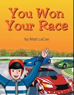 You Won Your Race`