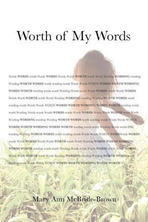 Bog, paperback Worth of My Words af Mary Ann McBride-Brown