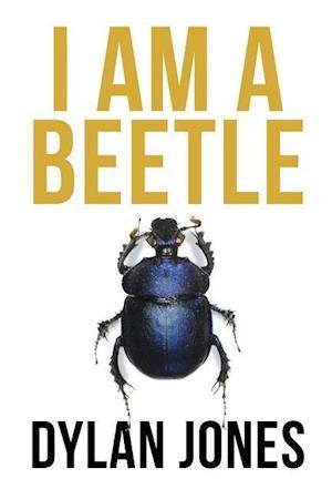 Bog, hæftet I Am A Beetle af Dylan Jones