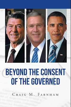Bog, hæftet Beyond the Consent of the Governed af Craig M Farnham
