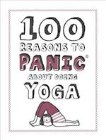 Knock Knock 100 Reasons to Panic About Yoga (100 Reasons to Panic)