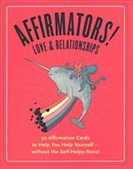 Affirmators! Love & Romance: 50 Affirmation Cards to Help You Help Yourself-Without the Self-Helpy Ness!