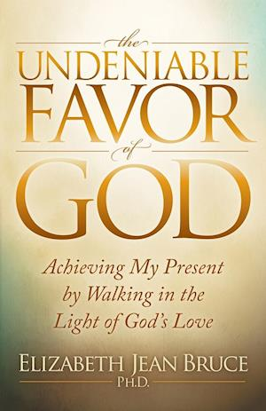 The Undeniable Favor of God