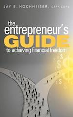 Entrepreneur's Guide to Achieving Financial Freedom