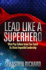 Lead Like a Superhero