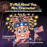 It's Not about You, Mrs. Firecracker (Love Letters Book)