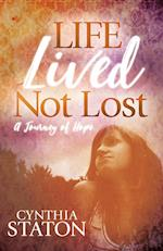 Life Lived Not Lost: A Journey of Hope