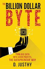 Billion Dollar Byte: Turn Big Data Into Good Profits, the Datapreneur Way