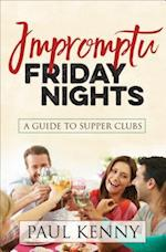 Impromptu Friday Nights