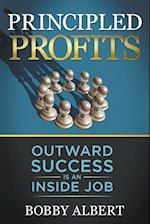 Principled Profits: Outward Success Is an Inside Job