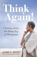Think Again: Clearing Away the Brain Fog of Menopause