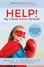 HELP! My Child Hates School