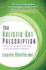 Holistic Gut Prescription: Create Your Own Personal Path to Optimal Digestive Wellness