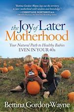 Joy of Later Motherhood