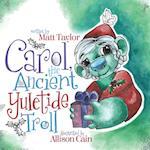 Carol, the Ancient Yuletide Troll
