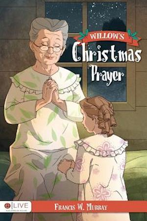 Bog, paperback Willow's Christmas Prayer af Francis W. Murray