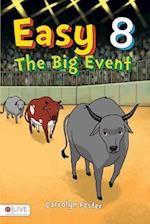 Easy 8 {The Big Event}