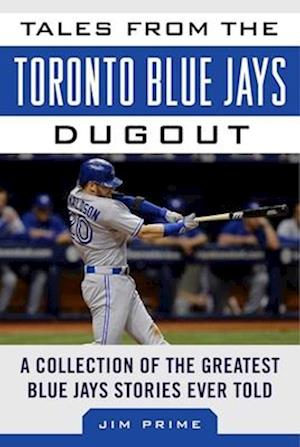 Bog, hardback Tales from the Toronto Blue Jays Dugout af Jim Prime