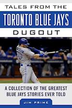 Tales from the Toronto Blue Jays Dugout (Tales from the Team)