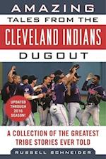 Amazing Tales from the Cleveland Indians Dugout (Tales from the Team)