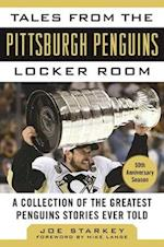 Tales from the Pittsburgh Penguins Locker Room (Tales from the Team)