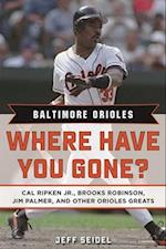 Baltimore Orioles Where Have You Gone? (Where Have You Gone?)